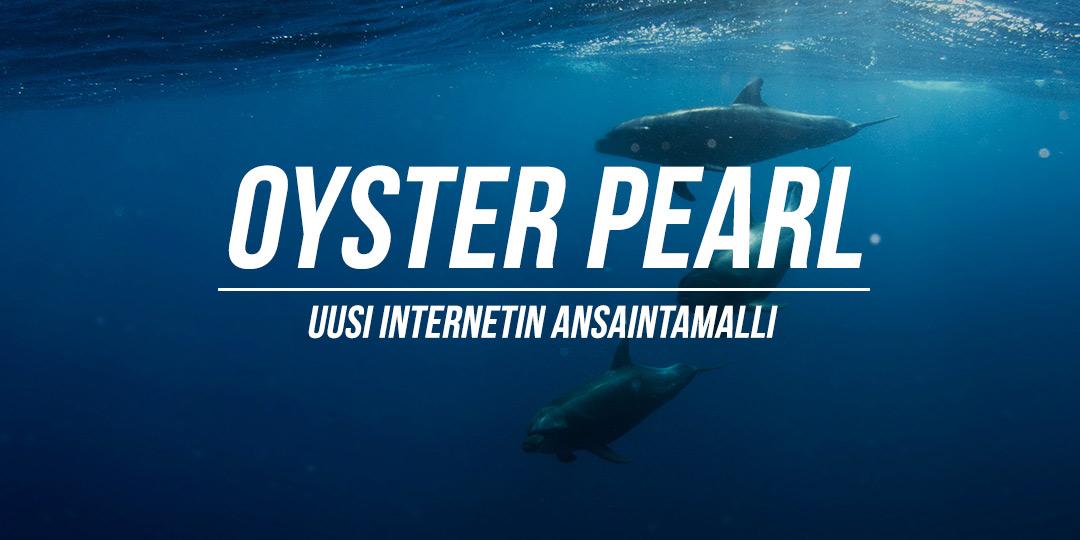 """Kuva, jossa lukee """"Oyster Pearl on uusi kryptovaluutta, joka tulee mullistamaan internetin ansaintamallit"""